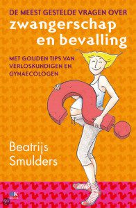 De meest gestelde vragen over zwangerschap en bevalling – Beatrijs Smulders
